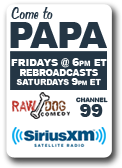Come To Papa - Sirius XM - Channel 99 Fri @ 6PM